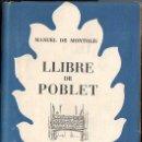 Libros de segunda mano: MANUEL DE MONTOLÍU : LLIBRE DE POBLET.(SELECTA, 1955) CATALÀ. Lote 104629243