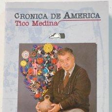 Libros de segunda mano: CRONICA DE AMRICA,TICO MEDINA,-EDITORIAL BITACORA-1994.. Lote 104833315
