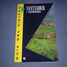 Libros de segunda mano: SANTANDER Y ALREDEDORES. GUIA DEL VIAJERO. Lote 104676868