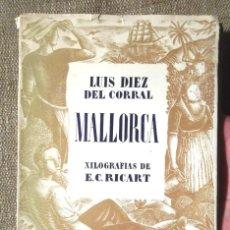 Libros de segunda mano - Mallorca Luis Diez Corral xilografias E C Ricart 1942 1a ed Juventud Colección Tierras y Mares - 104895287