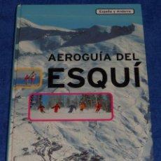 Libros de segunda mano: AEROGUÍA DEL ESQUI - ESPAÑA Y ANDORRA - PLANETA (1998). Lote 104902155