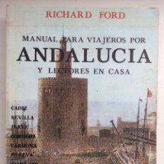 Libros de segunda mano: MANUAL PARA VIAJEROS POR ANDALUCÍA Y LECTORES EN CASA. RICHARD FORD. TURNER. 1980. Lote 104915408