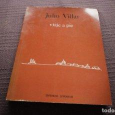 Libros de segunda mano - VIAJE A PIE - JULIO VILLAR - 105071163