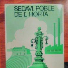 Libros de segunda mano: SEDAVI, POBLE DE L'HORTA. APROXIMACIÓN A SU HISTORIA BÁSICA. VICENT RUIZ MONRABAL. Lote 105367119