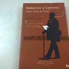 Libros de segunda mano: ANDANZAS Y CAMINOS. EXPOSICIÓN DE VIEJOS LIBROS DE VIAJES.JAVIER CARBONERO.J.DE CASTILLA Y LEON.2004. Lote 105493115