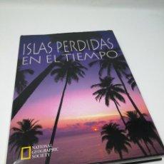 Libros de segunda mano: ISLAS PERDIDAS EN EL TIEMPO - NATIONAL GEOGRAPHIC SOCIETY - RBA. Lote 105948791