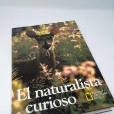 Libros de segunda mano: EL NATURALISTA CURIOSO - NATIONAL GEOGRAPHIC SOCIETY - RBA. Lote 105949215