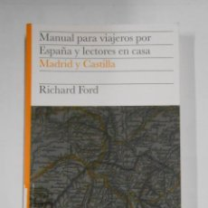 Livros em segunda mão: MANUAL PARA VIAJEROS POR ESPAÑA Y LECTORES EN CASA. MADRID Y CASTILLA. RICHARD FORD TDK329. Lote 106006451