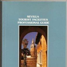 Libros de segunda mano: SEVILLE TOURIST FACILITIES PROFESSIONAL GUIDE | GUÍA DE SEVILLA PARA PROFESIONALES DEL TURISMO. Lote 106093455