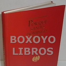 Libros de segunda mano: BÁEZ LÓPEZ-PENHA, JOSÉ RAMÓN. POR QUÉ SANTO DOMINGO ES ASÍ. Lote 106685734