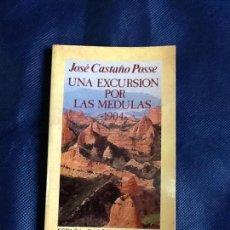 Libros de segunda mano: UNA EXCURSION POR LAS MEDULAS. JOSE CASTAÑO POSSE. Lote 106937819