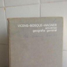 Libros de segunda mano - UNIVERSO GEOGRAFÍA GENERAL - VICENS-BOSQUE-WAGNER - 107445879