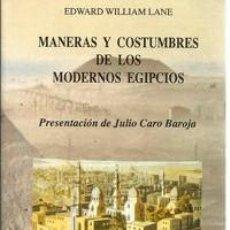 Libros de segunda mano: MANERAS Y COSTUMBRES DE LOS MODERNOS EGIPCIOS, EDWAR WILLIAM LANE. Lote 108219379