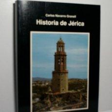 Libros de segunda mano: HISTORIA DE DE LA REAL VILLA, BARONÍA Y CONDADO DE JÉRICA. NAVARRO GRANELL CARLOS. 1991. Lote 108314191