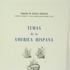 Libros de segunda mano: TEMAS DE LA AMERICA HISPANA MARIANO DE RETEGUI BENSUSAN ACADÉMICO CÁDIZ 1977.. Lote 108358287