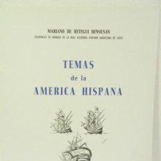 Libros de segunda mano: TEMAS DE LA AMERICA HISPANA MARIANAO DE RETEGUI BENSUSAN ACADÉMICO CÁDIZ 1977.. Lote 108359007