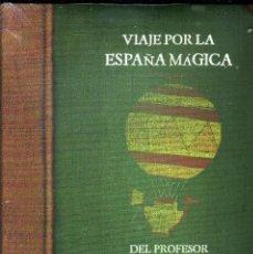 Libros de segunda mano: VIAJE POR LA ESPAÑA MAGICA DEL PROFESOR PUMPERNICKEL. CALLEJO/HIJO. TATANKA, 2012.. Lote 108734187