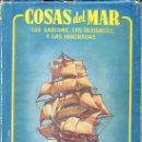 Libros de segunda mano: MANUEL AMAT : COSAS DEL MAR (BRUGUERA, 1944). Lote 108908687