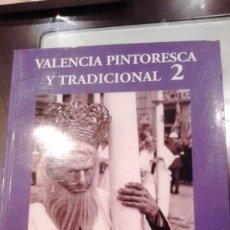 Libros de segunda mano: VALENCIA PINTORESCA Y TRADICIONAL 2. AUTOR: JOSE SOLER CARNICER. Lote 109644055