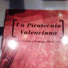Libros de segunda mano: LA PIROTECNIA VALENCIANA. AUTOR: JOSE ENRIQUE FERRIOLS MONRABAL. Lote 192458952