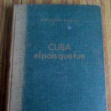 Libros de segunda mano: CUBA EL PAIS QUE FUE - UNOS RECUERDOS - ED. MALICC -I PRIMERA EDICIÓN 1964 - POR ANTONIO BARBA. Lote 109997279