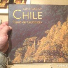 Libros de segunda mano: ANTIGUO LIBRO CHILE TIERRA DE COTRASTES AÑO 2007 . Lote 110154027