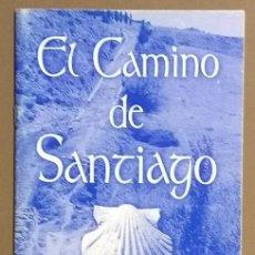 Libros de segunda mano: EL CAMINO DE SANTIAGO. CUADERNO DE INFORMACIÓN PRÁCTICA. EDILESA. 1999. MUY BUEN ESTADO!!. Lote 236689030