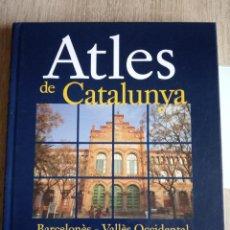 Libros de segunda mano: ATLES DE CATALUNYA - ENCICLOPÈDIA CATALANA - 1º EDICIÓ 2006 - TAPA DURA - BARCELONÈS - VALLÈS OCCIDE. Lote 111321627