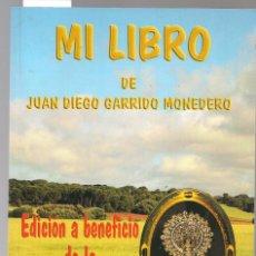 Libros de segunda mano: MI LIBRO EDICIÓN A BENEFICIO DE LA VIRGEN DE LA LOMA PATRONA DE CAMPILLO DE ALTOBUEY JUAN DI. Lote 111413511