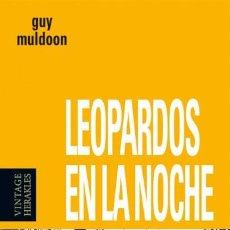 Libros de segunda mano: GUY MULDOON - LEOPARDOS EN LA NOCHE. Lote 111416119