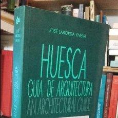 Livres d'occasion: LABORDA: HUESCA. GUIA DE ARQUITECTURA / AN ARCHITECTURAL GUIDE, (CAI, 1997). Lote 111536419