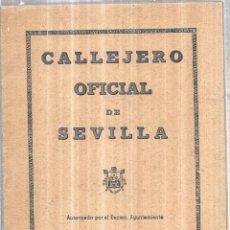 Libros de segunda mano: CALLEJERO OFICIAL DE SEVILLA. EDITADO POR FRANCISCO FREYTAS CASTAÑO. 1947.. Lote 111564527
