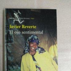 Libros de segunda mano: EL OJO SENTIMENTAL - REVERTE, JAVIER TAPAS DURAS. Lote 111743355
