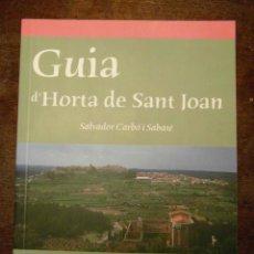 Libros de segunda mano: GUIA D'HORTA DE SANT JOAN. SALVADOR CARBO I SABATE. DIPUTACIO DE TARRAGONA. 2007. LA MEDUSA Nº 4. Lote 112111891