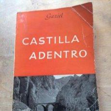 Libros de segunda mano: CASTILLA ADENTRO. GAZIEL.. Lote 176023922