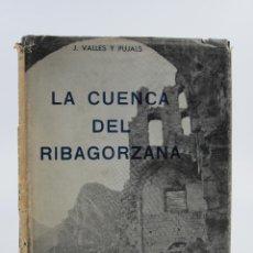 Libros de segunda mano: LA CUENCA DEL RIBAGORZANA, J. VALLES Y PUJALS, 1949, EMPRESA NACIONAL HIDROELÉTRICA. 17X22,5CM. Lote 112400267