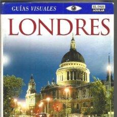 Libros de segunda mano: LONDRES GUIAS VISUALES EL PAIS AGUILAR. Lote 112738919