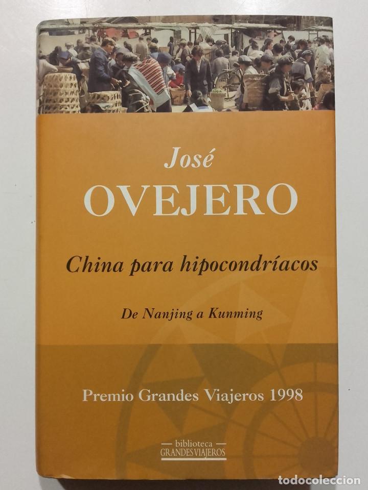 CHINA PARA HIPOCONDRIACOS. DE NANJNG A KUNMING - JOSE OVEJERO - EDICIONES B - 1998 (Libros de Segunda Mano - Geografía y Viajes)