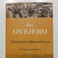 Libros de segunda mano: CHINA PARA HIPOCONDRIACOS. DE NANJNG A KUNMING - JOSE OVEJERO - EDICIONES B - 1998. Lote 113013931