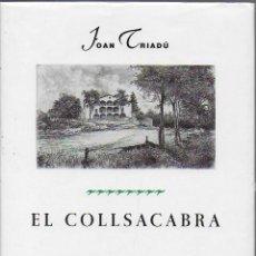 Libros de segunda mano: EL COLLSACABRA / JOAN TRIADU; IL. JOAN BARBARA. BCN : PROA, 1994. 24X16CM. 209 P.. Lote 113091511