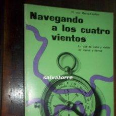 Libros de segunda mano: VONB MEISS - TEUFFEN.NAVEGANDO A LOS CUATRO VIENTOS.PERFECTO.EDITORIAL LABOR.1970.COMO NUEVO. Lote 113125411