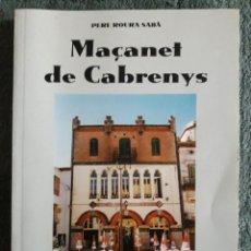 Libros de segunda mano: MAÇANET DE CABRENYS/ PERE ROURA SABA / EDI. HISTORIA I NATURA / 1ª EDICIÓN 1999 / EN CATALAN. Lote 113248055