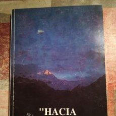 Libros de segunda mano: HACIA LO MÁS ALTO. EXPEDICIÓN COMPLUTENSE AL EVEREST 1990 - JUAN LUIS SALCEDO. Lote 113279683