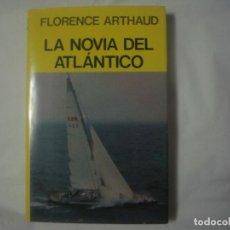 Libros de segunda mano: LIBRERIA GHOTICA. FLORENCE ARTHAUD. A NOVIA DEL ATLANTICO. EDITORIAL JUVENTUD. 1985.MUY ILUSTRADO. Lote 113283679