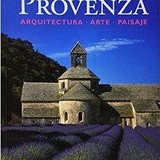 Libros de segunda mano: PROVENZA - ARQUITECTURA – ARTE – PAISAJE. Lote 113363015