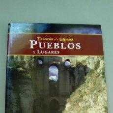 Libros de segunda mano: TESOROS DE ESPAÑA. PUEBLOS Y LUGARES.- CARLOS FLORES LOPEZ. Lote 113392971