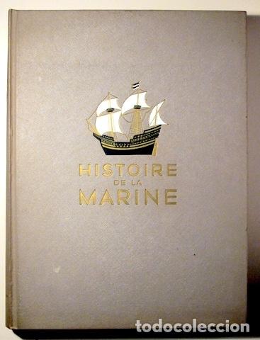 TOUDOUZE, GEORGES ET AL. - HISTOIRE DE LA MARINE (2 VOL. - COMPLETO) - PARIS 1966 - ILUSTRADO (Libros de Segunda Mano - Geografía y Viajes)