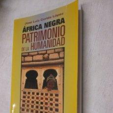 Libros de segunda mano: AFRICA NEGRA PATRIMONIO DE LA HUMANIDAD - J. LUIS CORTES LOPEZ - EDI MUNDO NEGRO 2002 + INFO . Lote 113523003