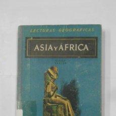 Libros de segunda mano: LECTURAS GEOGRAFICAS. I. ASIA Y AFRICA. DIEGO PASTOR. 1941. TDK81. Lote 113670659