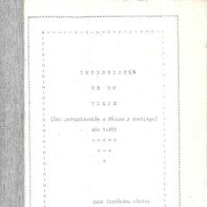 Libros de segunda mano: IMPRESIONES DE UN VIAJE. JUAN FERNANDEZ MENDEZ. UNA PEREGRINACION A FATIMA Y SANTIAGO. AÑO 1965. . Lote 113785131